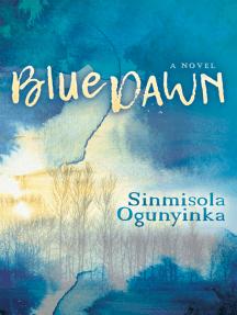 Blue Dawn: A Novel