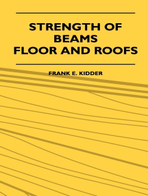 Strength Of Beams, Floor And Roofs - Including Directions For Designing And Detailing Roof Trusses, With Criticism Of Various Forms Of Timber Construction