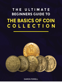 The Ultimate Beginners Guide to the Basics of Coin Collection