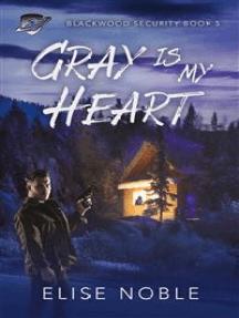Gray is My Heart