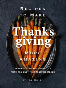 Recipes to Make Thanksgiving More Amazing: Thanksgiving Hits Perfectly with the Best Thanksgiving Meals