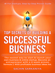 Top Secrets of Building A Successful Business. The Easiest Way to Start&Launch Your Own Business&Online Startup. Become an Entrepreneur with a 4-Week Proven Formula. With Profitable Business Ideas List.