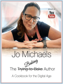 Jo Michaels: The Baking Author -- A Cookbook for the Digital Age