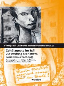 Zeitdiagnose im Exil: Zur Deutung des Nationalsozialismus nach 1933