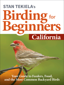 Stan Tekiela's Birding for Beginners: California: Your Guide to Feeders, Food, and the Most Common Backyard Birds