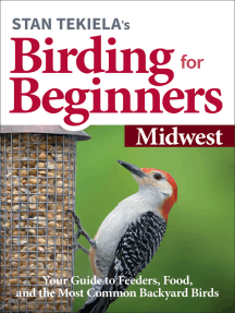 Stan Tekiela's Birding for Beginners: Midwest: Your Guide to Feeders, Food, and the Most Common Backyard Birds