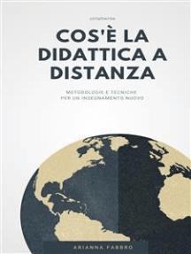 Cos'è la didattica a distanza: metodologie e tecniche per un insegnamento nuovo