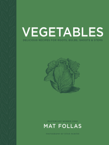 Vegetables: Delicious recipes for roots, bulbs, shoots & stems