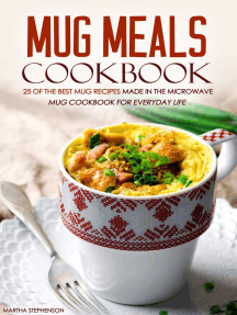 Mug Meals Cookbook: 25 of the Best Mug Recipes Made in the Microwave