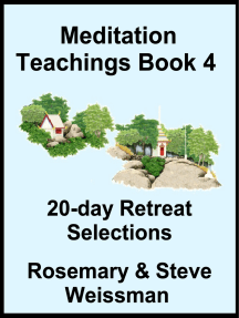 Meditation Teachings Book 4, 20-day Retreat Selections