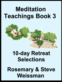 Meditation Teachings Book 3, 10-day Retreat Selections