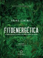 Fitoenergética - Edição Comemorativa de 15 anos: A energia das plantas no equilíbro da alma