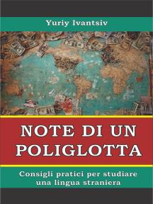 Note poliglotti. Consigli pratici per lo studio lingua straniera.
