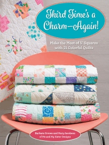 """Third Time's a Charm - Again!: Make the Most of 5"""" Squares with 21 Colorful Quilts"""