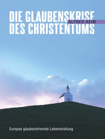 Die Glaubenskrise des Christentums: Europas glaubensfremde Lebenshaltung