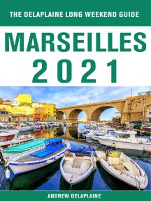 Marseilles - The Delaplaine 2021 Long Weekend Guide