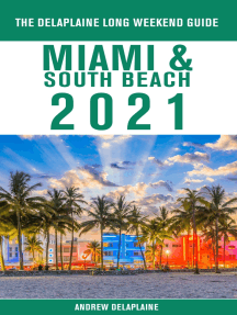 Miami & South Beach - The Delaplaine 2021 Long Weekend Guide