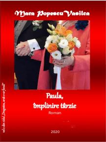 PAULA, împlinire târzie: Roman de dragoste