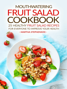 Mouthwatering Fruit Salad Cookbook: 25 Healthy Fruit Salad Recipes for Everyone to Improve Your Health - Nutritious Fruit Diet