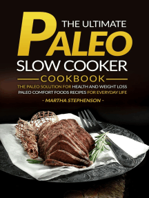 The Ultimate Paleo Slow Cooker Cookbook: The Paleo Solution for Health and Weight Loss - Paleo Comfort Foods Recipes for Everyday Life