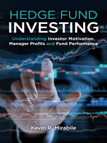Hedge Fund Investing: Understanding Investor Motivation, Manager Profits and Fund Performance,  Third Edition