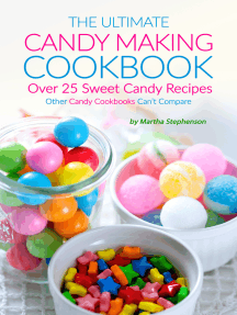 The Ultimate Candy Making Cookbook: Over 25 Sweet Candy Recipes
