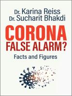 Corona, False Alarm?: Facts and Figures