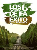 Los 6 caminos de Ifá hacia el éxito y la abundancia