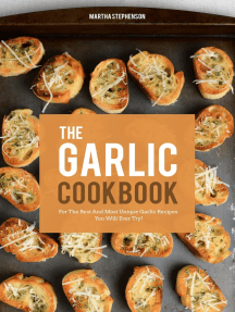 The Garlic Cookbook: For the Best and Most Unique Garlic Recipes You Will Ever Try!