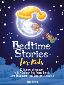 Bedtime Stories for Kids: 17 Bedtime Meditations to Help Children Fall Asleep Faster, Learn Mindfulness and Breathing Exercises