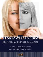 Transtornos mentais e espiritualidade: Uma visão médica e espiritual da ansiedade, síndrome de pânico e depressão.