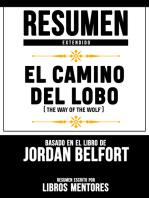 Resumen Extendido: El Camino Del Lobo (The Way Of The Wolf) - Basado En El Libro De Jordan Belfort
