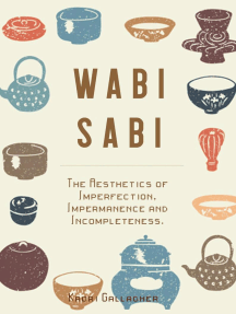 Wabi Sabi: The Aesthetics of Imperfection, Impermanence and Incompleteness