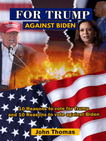 For Trump Against Biden: 10 Reasons for Trump; 10 Strikes for Biden