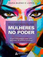 Pequeno manual das mulheres no poder: O que você precisa saber para participar da  política brasileira