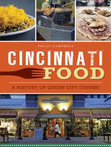 Cincinnati Food: A History of Queen City Cuisine