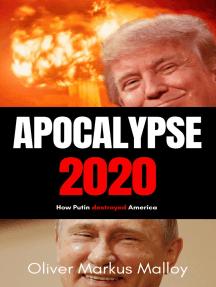 Apocalypse 2020: How Putin Destroyed America
