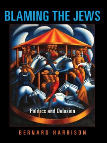 Blaming the Jews: Politics and Delusion