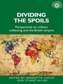 Dividing the spoils: Perspectives on military collections and the British empire