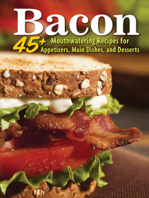 Bacon: 45+ Mouthwatering Recipes for Appetizers, Main Dishes, and Desserts