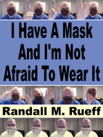 I Have A Mask And I'm Not Afraid To Wear It
