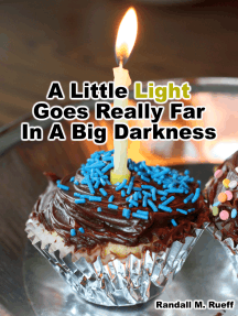 A Little Light Goes Really Far In A Big Darkness