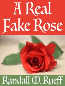 A Real Fake Rose