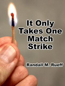 It Only Takes One Match Strike