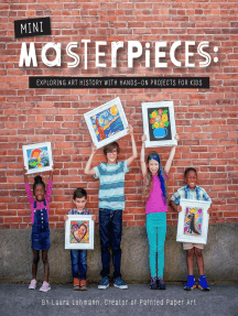 Mini-Masterpieces: Exploring Art History With Hands-On Projects For Kids