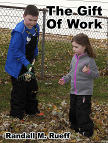 The Gift Of Work