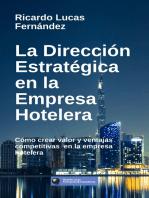 La Dirección Estratégica en la Empresa Hotelera: Cómo crear valor y ventajas competitivas en la empresa hotelera