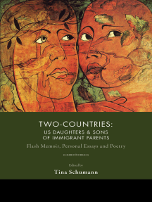 Two-Countries: US Daughters & Sons of Immigrant Parents: Flash Memoir, Personal Essays and Poetry