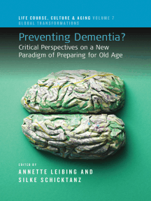 Preventing Dementia?: Critical Perspectives on a New Paradigm of Preparing for Old Age
