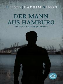 Der Mann aus Hamburg: Ein Verschwörungsthriller